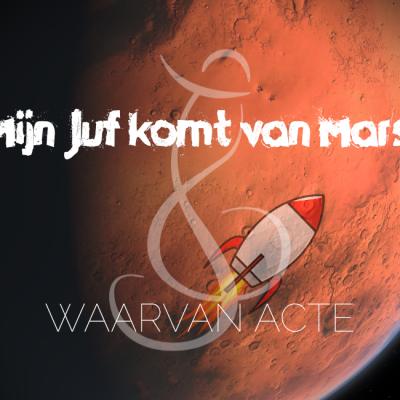 Eindmusical Mijn Juf Komt van Mars!